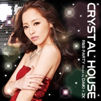CRYSTAL HOUSE ?R&B PARTY- Mixed by DAIKI × ZK